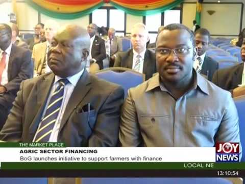 Agric Sector  Financing - The Market Place on Joy News (14-10-16)