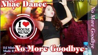 """Bản Nhạc Dance Huyền Thoại """"No More Goodbye Remix"""" Hay Nhất Tôi Từng Nghe"""