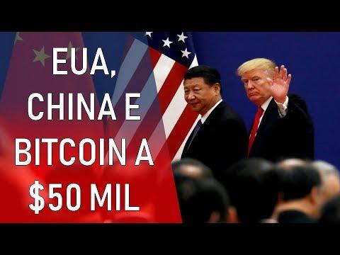 EUA, China,...treta...e Bitcoin A $50mil !
