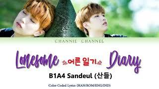 Download B1A4 Sandeul (산들) - Lonesome Diary (어른 일기) [LYRICS HAN/ROM/ENG/INDO] Start-Up OST (스타트업 OST) Part.10