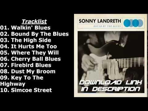 Sonny Landreth - Bound By The Blues 2015 full album