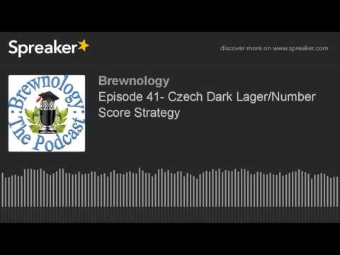 Episode 41- Czech Dark Lager/Number Score Strategy