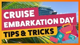 Cruise Embarkation Day Advice, Tips & Tricks