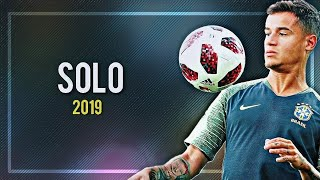Phlippe Coutinho ► Clean Bandit - Solo (ft. Demi Lovato) ● Crazy Skills and Goals 2019ᴴᴰ