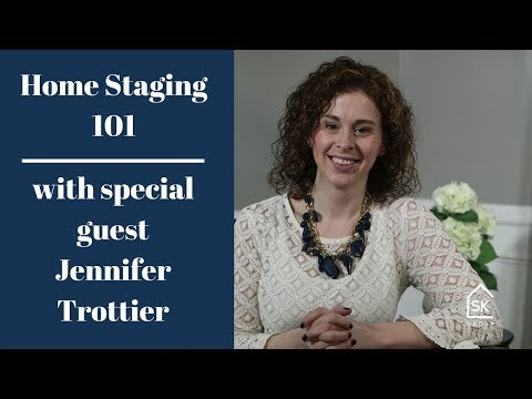 Homestaging 101 - with special guest Jennifer Trottier