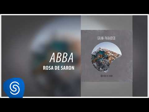 Rosa de Saron - Abba (Álbum Gran Paradiso 2) [Áudio Oficial]