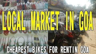 LOCAL MARKET IN GOA || CHEAPEST BIKES AND SCOOTERS FOR RENT || FISH MARKET || BAGA  & CALANGUTE ROAD