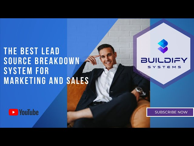 The Best Lead Source Breakdown System for Marketing and Sales