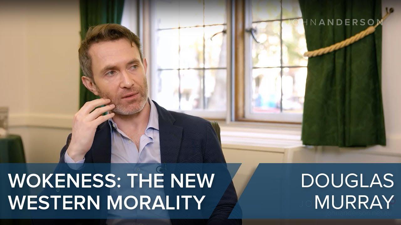 Douglas Murray | Wokeness: the new Western morality