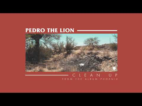 Pedro The Lion - Clean Up [OFFICIAL AUDIO]
