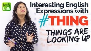 Interesting Ways to use 'THING' in English - Learn English the Easy way | Spoken English lesson