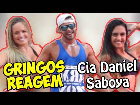 GRINGOS REAGEM - CIA DANIEL SABOYA