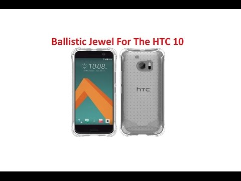 Review of the Ballistic Jewel Case for the HTC 10