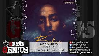 Chan Dizzy - Believe - March 2018