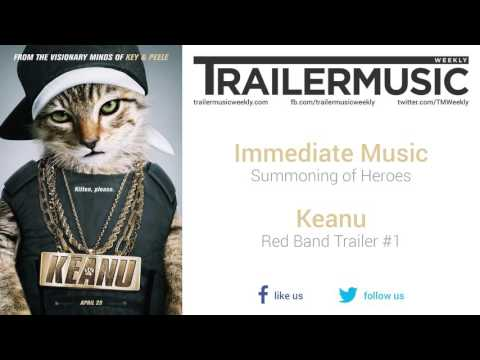 Keanu - Red Band Trailer #1 Exclusive Music #3 (Immediate Music - Summoning of Heroes)