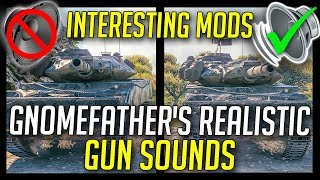 ► Interesting Mods #3 - Gnomefather's Historical Realism Gun Sounds by Zorgane - World of Tanks Mods