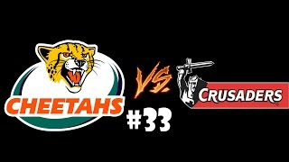 RUGBY 06 UNIVERSE LEAGUE : Round 1 Match 33 - Cheetahs vs Crusaders