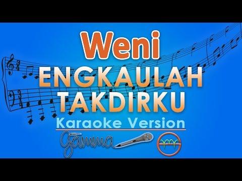 Weni - Engkaulah Takdirku (Karaoke) | GMusic