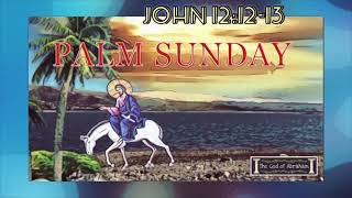 BIBLE VERSE - Palm Sunday - John 12:12-13