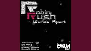 Robin Rush Worlds Apart Edd & Leggz Extended