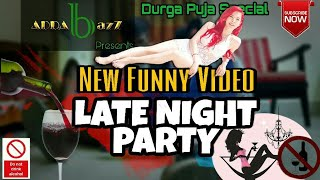 Late night party | Bangla Funny video | Night party | Dance video | latest video 2018 | short film