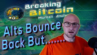 Breaking Bitcoin Market Update - Last Night Took An L, But Tonight Alts Bounce Back!