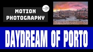 Motion Photography Art | Daydream of Porto, Portugal