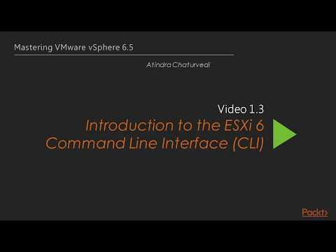 Introduction to the ESXi 6 Command Line Interface CLILesson1.1
