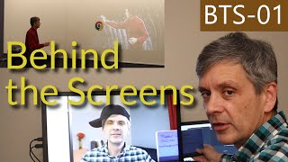 Behind the Screens - How to do Basic Interaction, Episode BTS-01