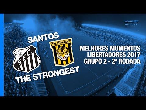 Melhores Momentos - Santos 2 x 0 The Strongest - Libertadores - 16/03/2017