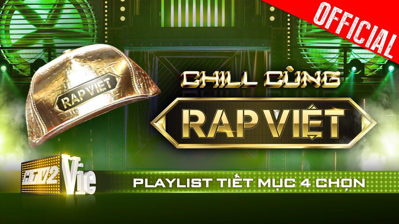 Tổng hợp những bản rap 4 chọn cực đỉnh | Chill cùng Rap Việt