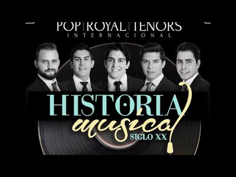 POP ROYAL TENORS. Historia Musical Siglo XX. Highlights
