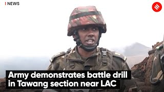 Army demonstrates battle drill in Tawang section near LAC