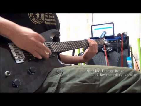 MintJam Energy Drive[ 2014 Re Recording Version]  Guitar Cover