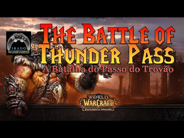 World of Warcraft Batalha de Thunder Pass GAMEPLAY