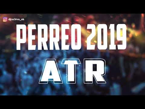 PERREO 2019 ATR (LO MEJOR DEL REMIX) - LO MAS ESCUCHADO (ENGANCHADO ATR) - DJ Cu3rvo