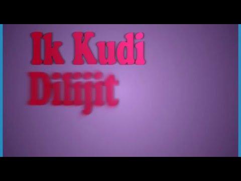 Ik kudi | Udta Punjab| Diljit Dosanjh | Lyrical Video By Robin Bharangar