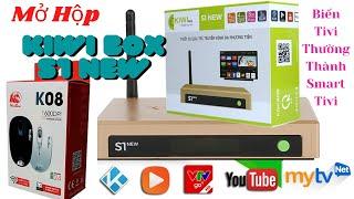 [ Mở Hộp ] Kiwi TV Box S1 New biến tivi thường thành Smart Tivi