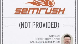 SEMrush Webinar About Not Provided