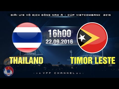 THAILANS VS TIMOR LESTE - U19 ĐNÁ CÚP VIETCOMBANK 2016  | FULL