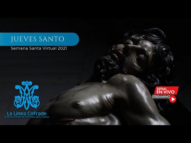 [SEMANA SANTA VIRTUAL 2021] Jueves Santo. La Línea de la Concepción.