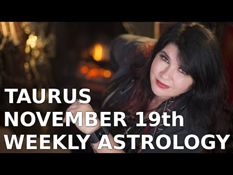 Taurus Weekly Astrology Horoscope 19h November 2018