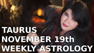 Taurus Weekly Astrology Horoscope 19h November 2018