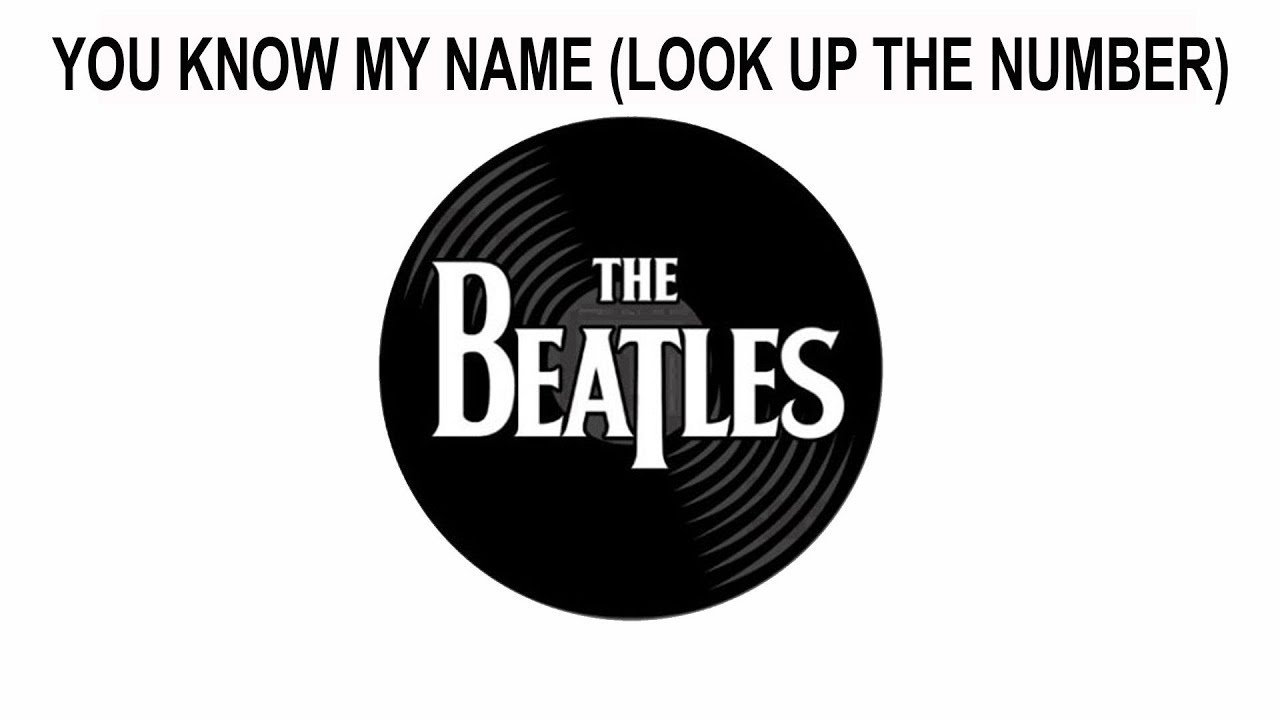 the beatles songs reviewed you know my name look up the number youtube. Black Bedroom Furniture Sets. Home Design Ideas