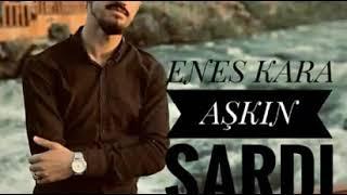 """ENES - KARA"" =( AŞKIN - SARDI )="