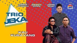 Trio Jeka - Kau Kusayang