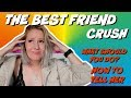 Crushing On My Best Friend | Dating Advice (send this to your crush)