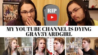 MY YOUTUBE CHANNEL IS DYING - GRAV3YARDGIRL I OUR REACTION! // TWIN WORLD
