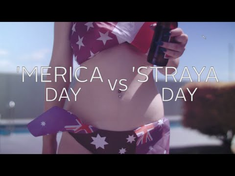 'Merica Day vs 'Straya Day