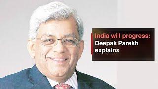 India will progress: Finance guru Deepak Parekh explains why we need non-crisis headlines
